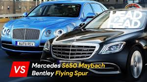 bentley maybach 2018 mercedes maybach s650 vs bentley flying spur w12 which is