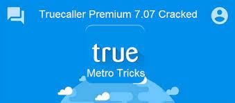 truecaller premium apk truecaller premium 7 07 apk metro tricks