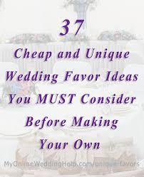 inexpensive wedding favors ideas 37 cheap and unique wedding favor ideas my online wedding help