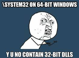System 32 Meme - the 32 64 bit dll confusion on windows 64 bit jeroen baert s blog