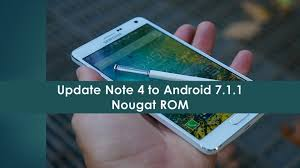 rom android how to install android nougat 7 1 1 on samsung galaxy note 4