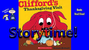 thanksgiving stories clifford s thanksgiving visit read aloud