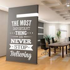 wall decal quotes inspirational office art quote wall decal quotes inspirational office art quote never stop believing sticker