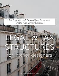 starting an interior design business legal tax structure for interior designers llc corporation