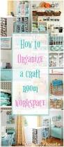 how to organize a craft room work space storage ideas