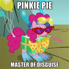 Pinkie Pie Meme - image fanmade pinkie pie master of disguise meme jpg my little