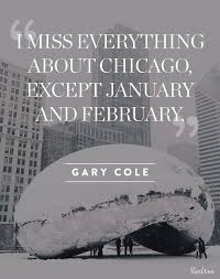 10 great quotes that say everything about chicago chicago