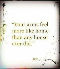 sad quotes your arms are my favorite place be and they do