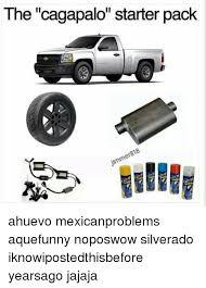 Silverado Meme - the cagapalo starter pack ahuevo mexicanproblems aquefunny