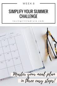 Get A Home Plan by Simplify Your Summer Challenge Week 8 Master Your Meal Plan