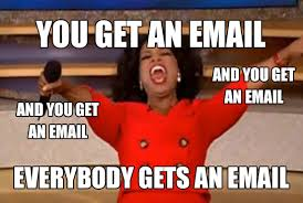 Oprah Meme You Get - email marketing without permission is okay like this