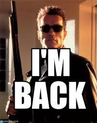 Im Back Meme - i m terminator 2 meme on memegen