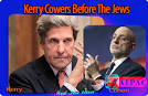 Kerry Cowers Before The Jews | Real Jew News realjewnews.com