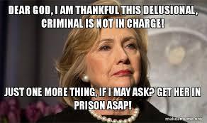 One More Thing Meme - dear god i am thankful this delusional criminal is not in charge