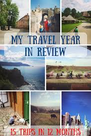 travel year in review travel ideas travel destinations