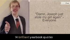 how can i get a yearbook from my high school 14 brilliant yearbook quotes alltop viral