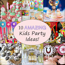 birthday party for kids 10 awesome kids birthday party ideas brownie bites