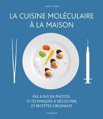 cuisine moleculaire recette la cuisine moléculaire à la maison j youssef librairie eyrolles
