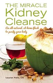 amazon com the miracle kidney cleanse the all natural at home
