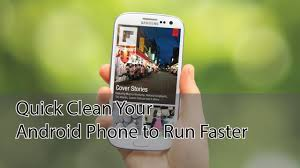 clean android phone how to clean and speed up your android device