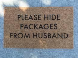 please hide packages from husband doormat funny doormat