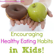 how to encourage healthy eating habits for kids beauty through