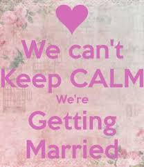 wedding quotes keep calm i can t keep calm i m getting married picture quotes wedding