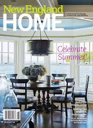 New England Home Interiors New England Home July August 2015 By New England Home Magazine Llc