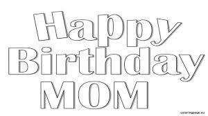 happy birthday mom coloring pages futpal happy birthday mom