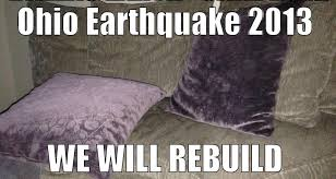 Ohio Meme - ohio earthquake 2013 quickmeme