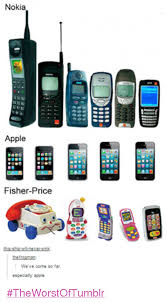 Funny Nokia Memes - nokia apple fisher price this sh ill never sink the we ve come so