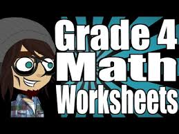 grade 4 math worksheets and lessons youtube