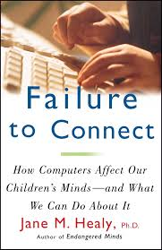 failure to connect book by jane m healy official publisher