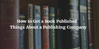 Vanity Publishing Companies To Get A Book Published U2013 Things About A Publishing Company