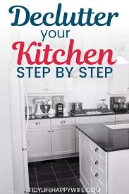 how to clean kitchen cabinets before moving in how to declutter your kitchen declutter kitchen clutter