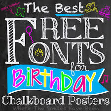 birthday chalkboard the best free fonts for birthday chalkboard posters