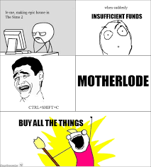 Buy All The Things Meme - the motherlode meme by dkfilms13 memedroid