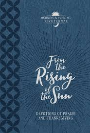 from the rising of the sun devotions of praise and thanksgiving