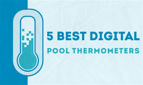 best digital pool thermometers