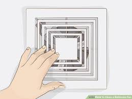 How To Clean Bathroom Vent 3 Ways To Clean A Bathroom Fan Wikihow