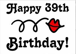 Happy 39th Birthday Wishes Happy 39th Birthday Wishes And Greetings Happy Birthday Lines