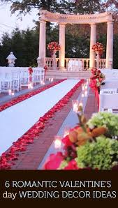 Valentine S Day Wedding Decorations by 92 Best Valentines Day Planning Images On Pinterest Valentine