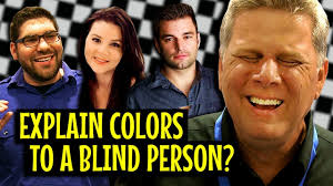 Can A Blind Person Dream Can People Explain Colors To A Blind Person Youtube