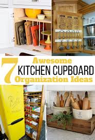 Kitchen Cupboard Organizers Ideas 7 Awesome Kitchen Cupboard Organization Ideas You Must Try