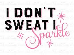 i don t sweat i sparkle i don t sweat i sparkle svg design for silhouette and