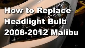 malibu light bulbs replacement 2012 chevy malibu headlight bulb replacement how to youtube