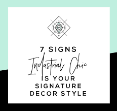 home signature industrial decor is it your signature style u2022 little gold pixel