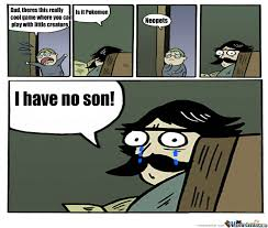 Son And Dad Meme - i have no son by arobo97 meme center