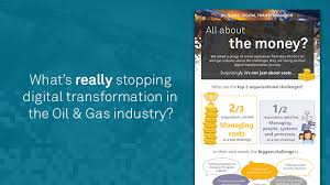 Challenge Is It And Gas Digital Transformation Is It All About The Money