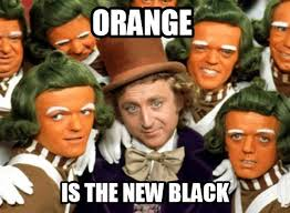 Funny Willy Wonka Memes - orange is the new black funny pics memes captioned pictures